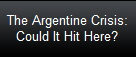 The Argentine Crisis: